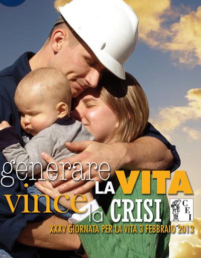 Riflessione Giornata per la vita 2013 – Generare la vita vince la crisi