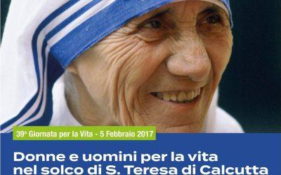 Riflessione Giornata per la vita 2017 – Donne e uomini per la vita nel solco di santa Teresa di Calcutta
